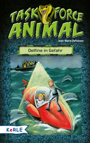 Task Force Animal. Delfine in Gefahr