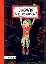 Ludwig will es wissen!