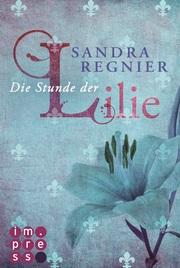 Die Stunde der Lilie