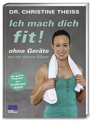 Cover für Ich mach dich fit! Ohne Geräte, nur mit deinem Körper