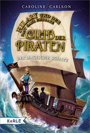 Hilary und der fast ganz ehrbare Club der Piraten - Der magische Schatz