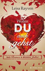 Bad Romeo & Broken Juliet – Wohin du auch gehst
