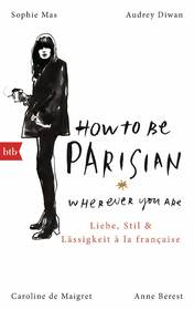 Cover für How to be Parisian wherever you are