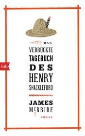 Das verrückte Tagebuch des Henry Shackleford