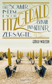 Cover für Der Sommer, in dem F. Scott Fitzgerald beinahe einen Kellner zersägte