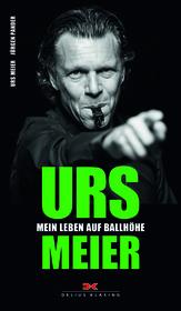 Urs Meier – Mein Leben auf Ballhöhe