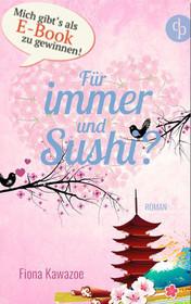 Für immer und Sushi?