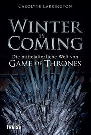 Cover für Winter is Coming. Die mittelalterliche Welt von Game of Thrones