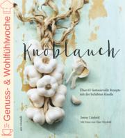 Cover für Knoblauch – Über 65 fantasievolle Rezepte mit der beliebten Knolle