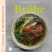 Cover für Brühe – Powerfood für Genuss, Gesundheit & Wohlbefinden