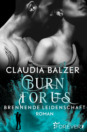 Burn for us - Brennende Leidenschaft