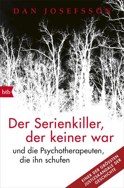 Cover für Der Serienkiller, der keiner war - und die Psychotherapeuten, die ihn schufen