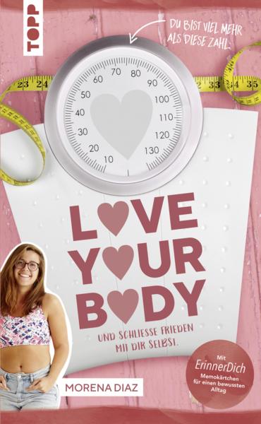 Cover für Love your body und schließe Frieden mit dir selbst!