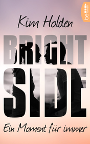 Bright Side - Ein Moment für immer